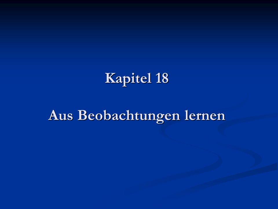 Kapitel 18 Aus Beobachtungen lernen