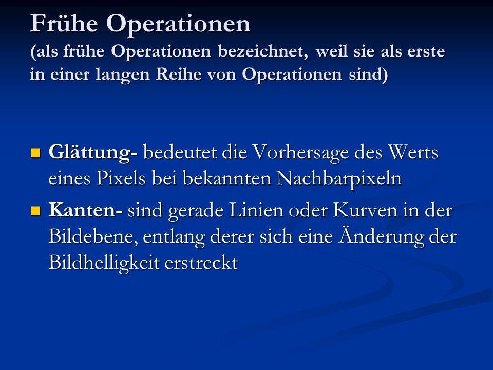 Frühe Operationen (als frühe Operationen bezeichnet, weil sie als erste in einer langen Reihe von Operationen sind)