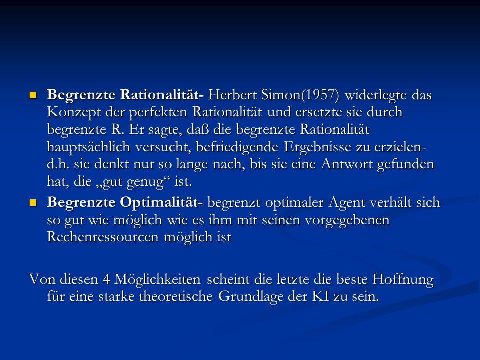 """Begrenzte Rationalität- Herbert Simon(1957) widerlegte das Konzept der perfekten Rationalität und ersetzte sie durch begrenzte R. Er sagte, daß die begrenzte Rationalität hauptsächlich versucht, befriedigende Ergebnisse zu erzielen- d.h. sie denkt nur so lange nach, bis sie eine Antwort gefunden hat, die """"gut genug ist."""