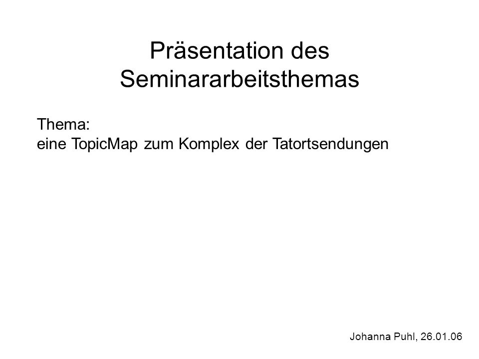 Präsentation des Seminararbeitsthemas