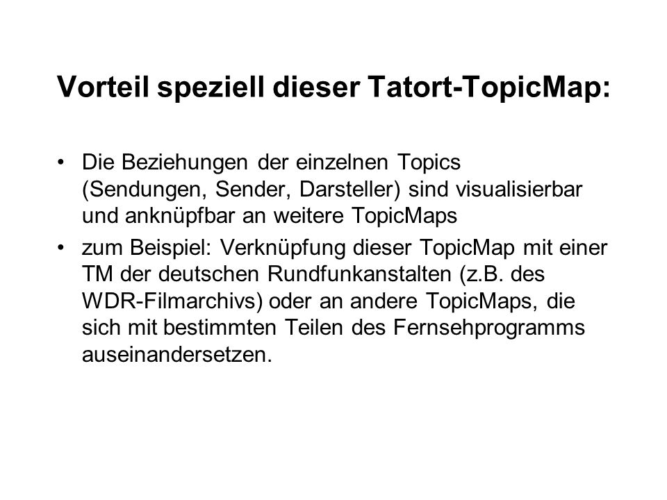 Vorteil speziell dieser Tatort-TopicMap: