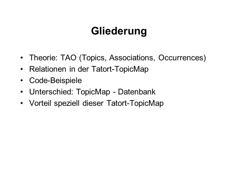 Gliederung Theorie: TAO (Topics, Associations, Occurrences)