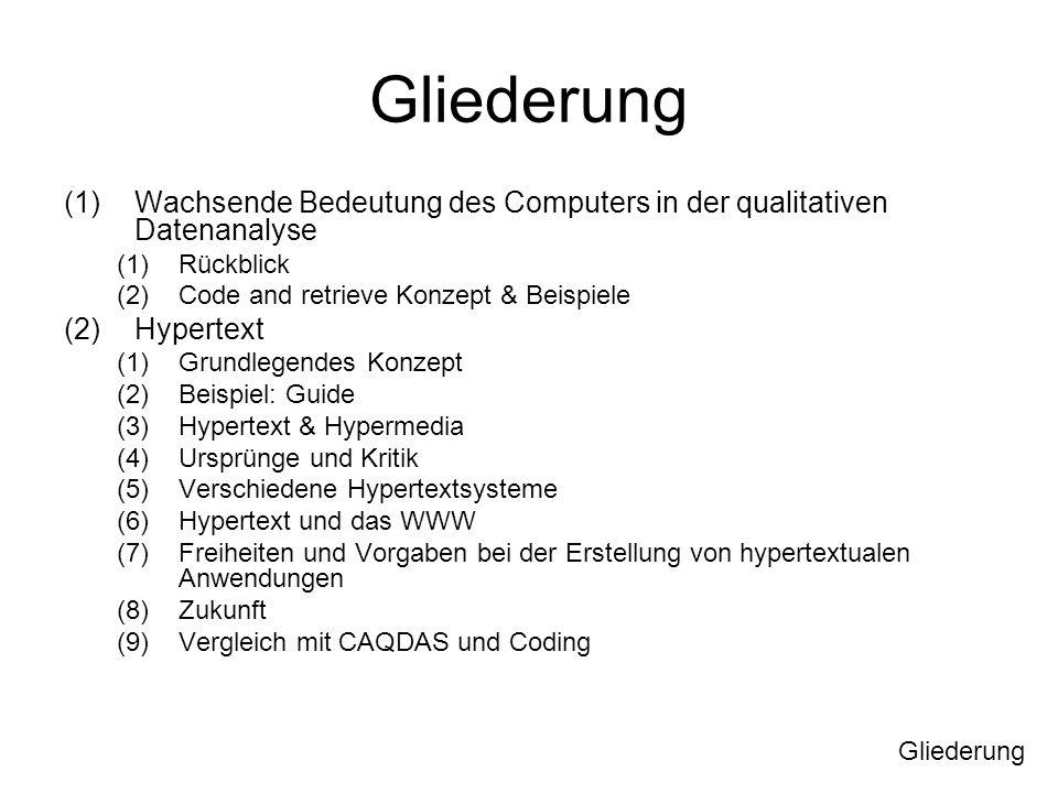 Gliederung Wachsende Bedeutung des Computers in der qualitativen Datenanalyse. Rückblick. Code and retrieve Konzept & Beispiele.
