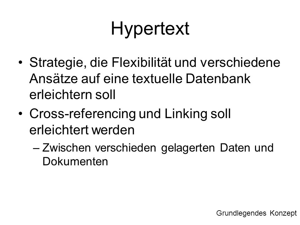 Hypertext Strategie, die Flexibilität und verschiedene Ansätze auf eine textuelle Datenbank erleichtern soll.