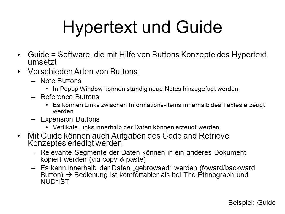 Hypertext und Guide Guide = Software, die mit Hilfe von Buttons Konzepte des Hypertext umsetzt. Verschieden Arten von Buttons: