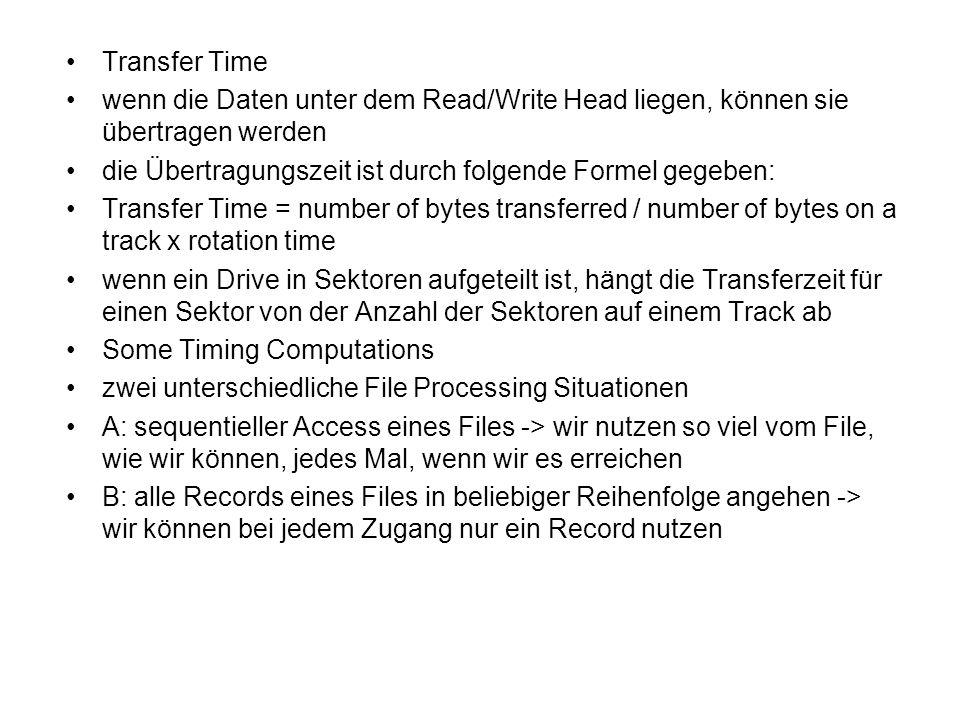 Transfer Time wenn die Daten unter dem Read/Write Head liegen, können sie übertragen werden. die Übertragungszeit ist durch folgende Formel gegeben: