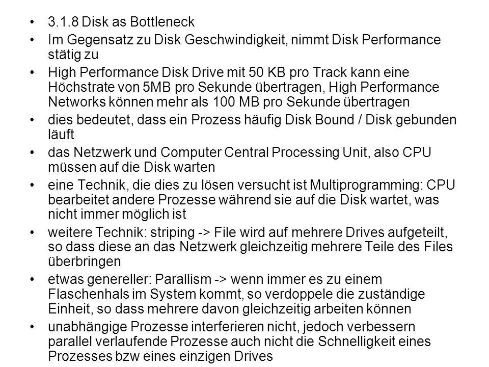 3.1.8 Disk as Bottleneck Im Gegensatz zu Disk Geschwindigkeit, nimmt Disk Performance stätig zu.
