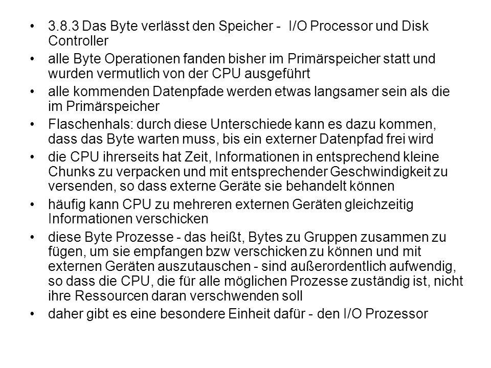 3.8.3 Das Byte verlässt den Speicher - I/O Processor und Disk Controller