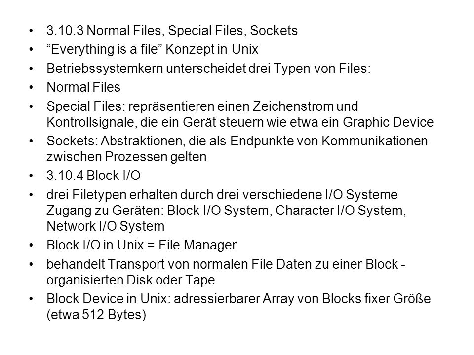 Normal Files, Special Files, Sockets