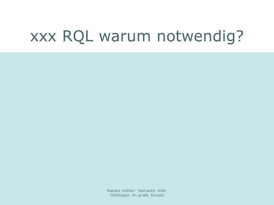 xxx RQL warum notwendig