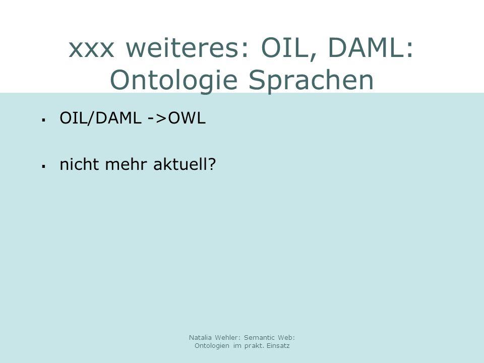 xxx weiteres: OIL, DAML: Ontologie Sprachen