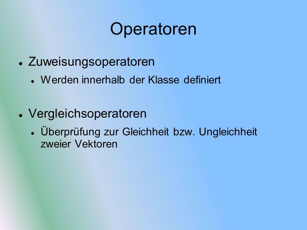 Operatoren Zuweisungsoperatoren Vergleichsoperatoren