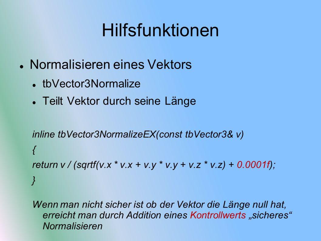 Hilfsfunktionen Normalisieren eines Vektors tbVector3Normalize
