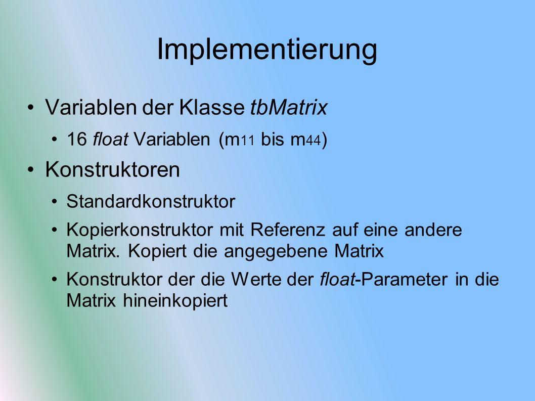 Implementierung Variablen der Klasse tbMatrix Konstruktoren