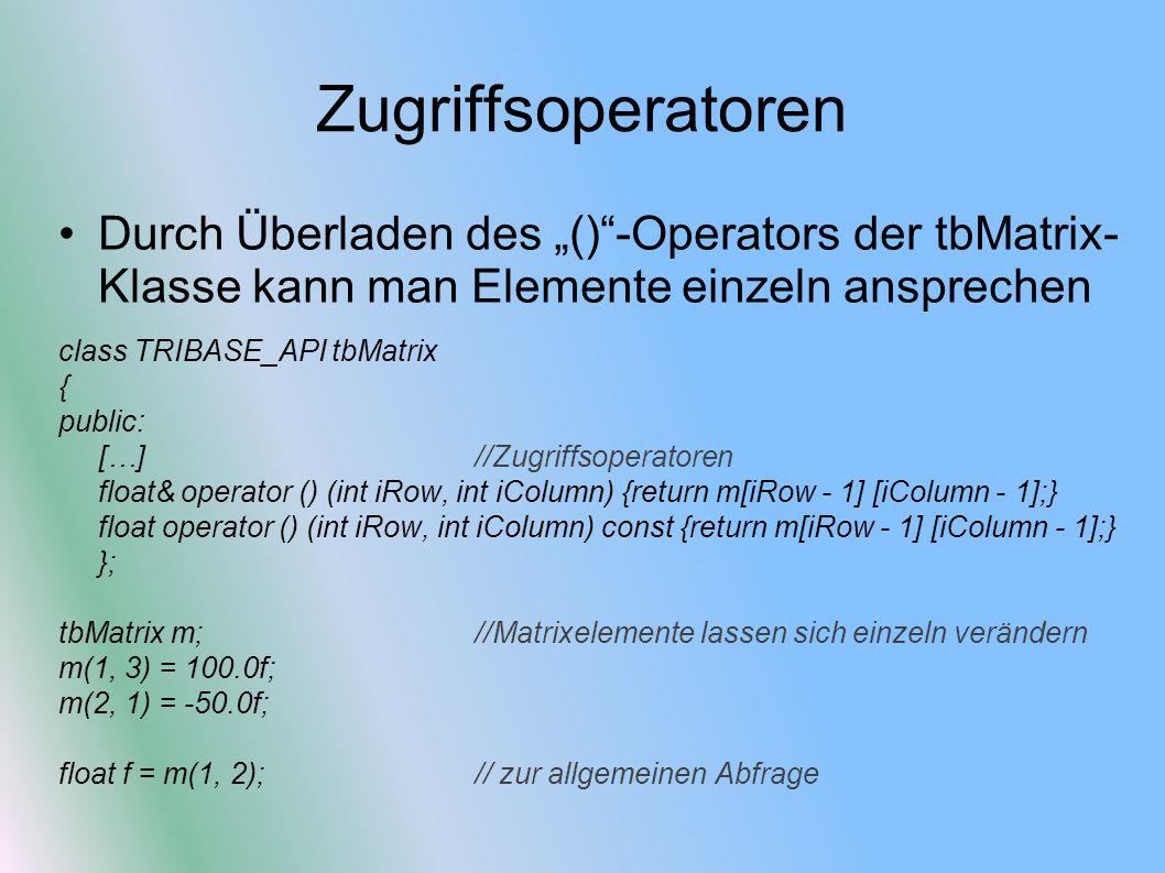 """Zugriffsoperatoren Durch Überladen des """"() -Operators der tbMatrix- Klasse kann man Elemente einzeln ansprechen."""