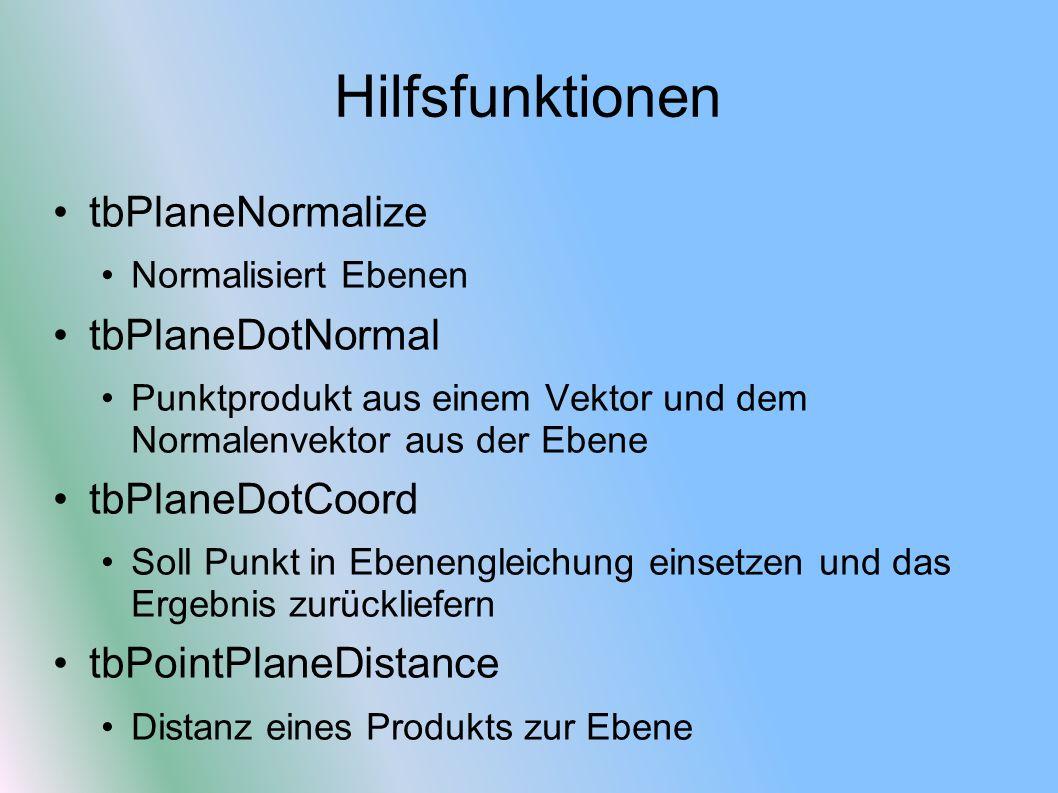 Hilfsfunktionen tbPlaneNormalize tbPlaneDotNormal tbPlaneDotCoord