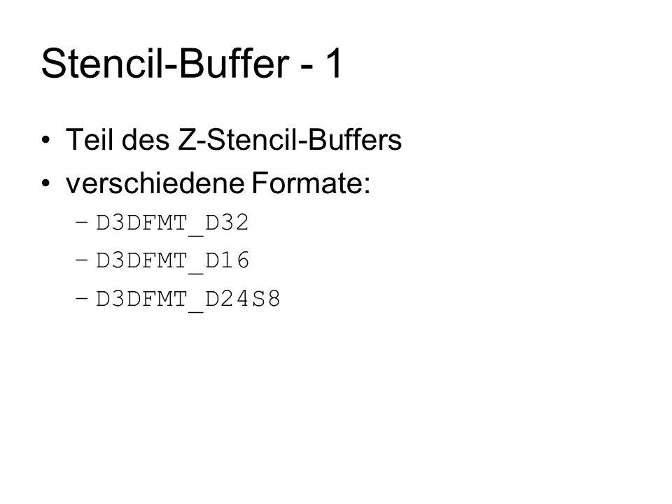Stencil-Buffer - 1 Teil des Z-Stencil-Buffers verschiedene Formate:
