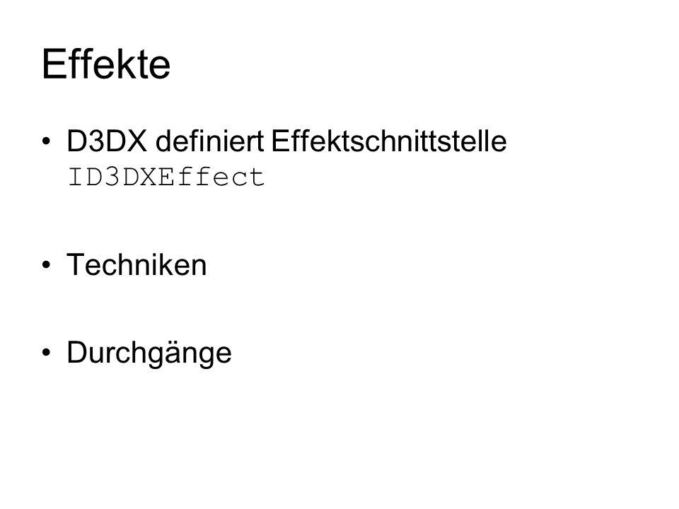 Effekte D3DX definiert Effektschnittstelle ID3DXEffect Techniken
