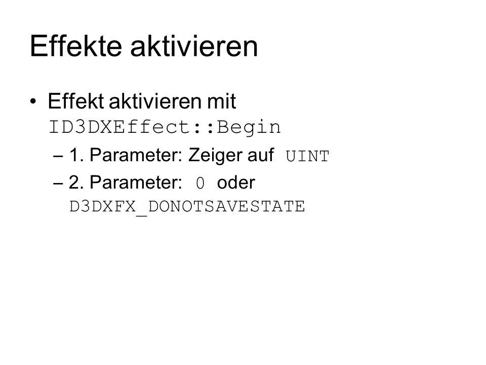 Effekte aktivieren Effekt aktivieren mit ID3DXEffect::Begin