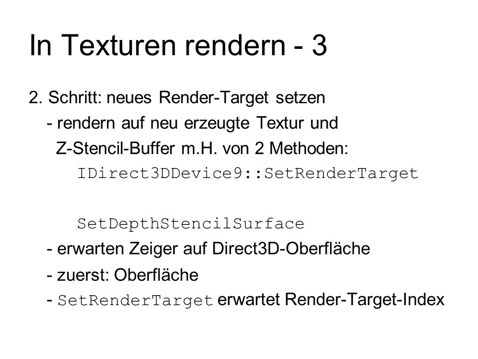 In Texturen rendern - 3 2. Schritt: neues Render-Target setzen