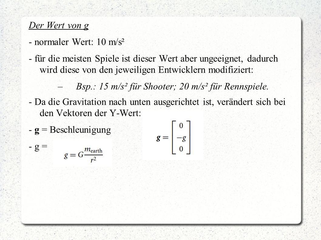 Der Wert von g - normaler Wert: 10 m/s².
