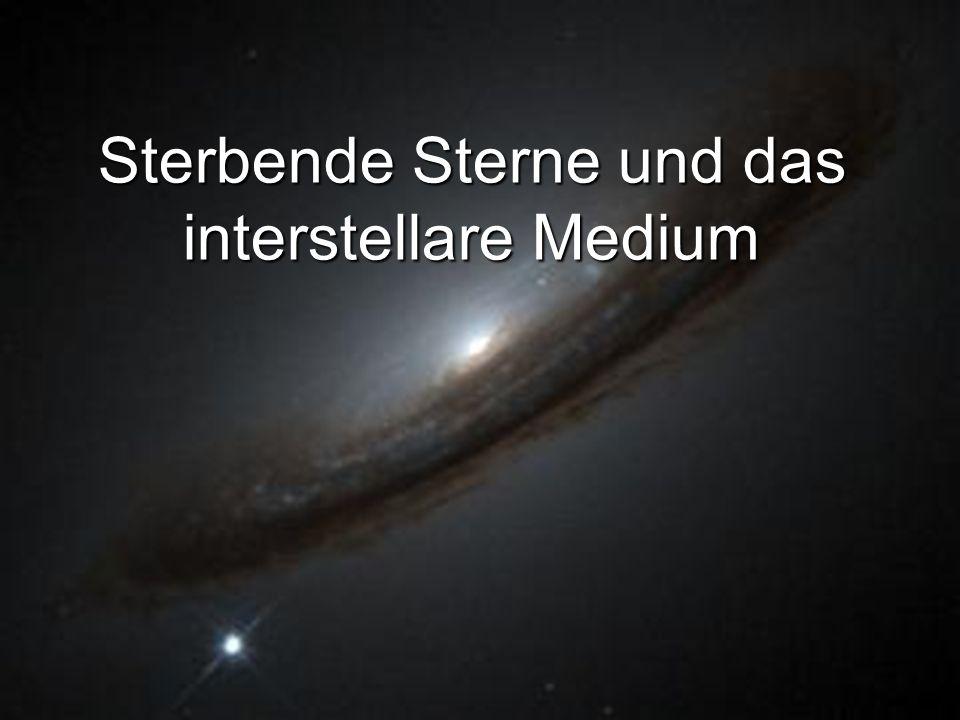 Sterbende Sterne und das interstellare Medium