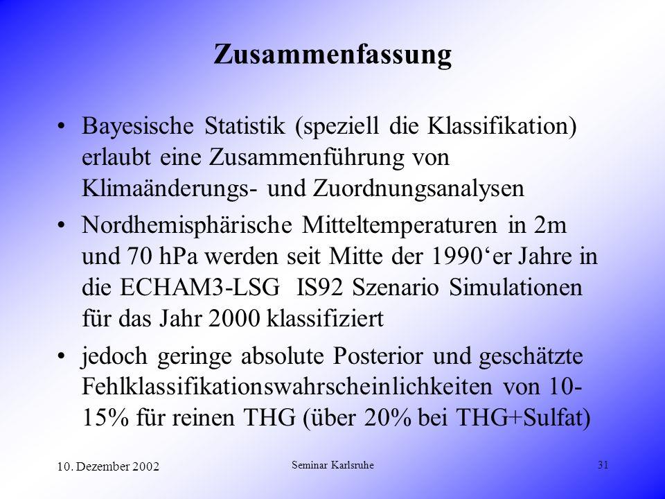 Zusammenfassung Bayesische Statistik (speziell die Klassifikation) erlaubt eine Zusammenführung von Klimaänderungs- und Zuordnungsanalysen.