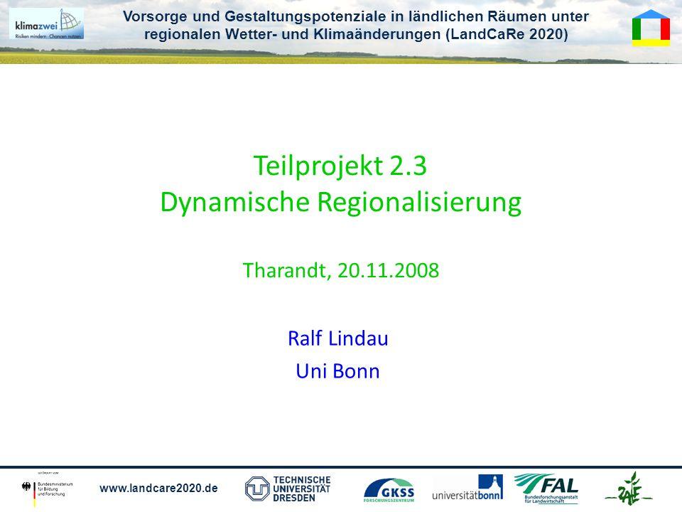 Teilprojekt 2.3 Dynamische Regionalisierung Tharandt, 20.11.2008