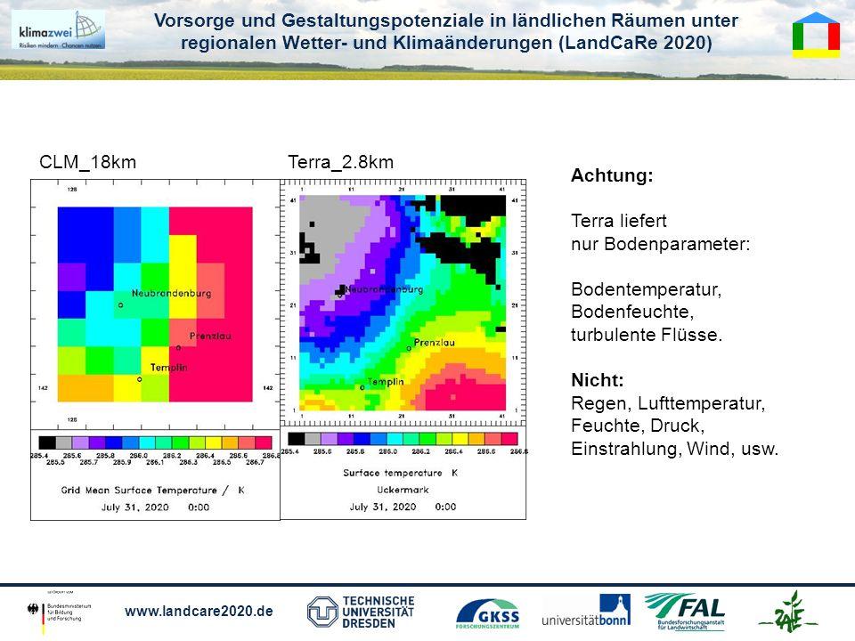 CLM_18km Terra_2.8km. Achtung: Terra liefert. nur Bodenparameter: Bodentemperatur, Bodenfeuchte,