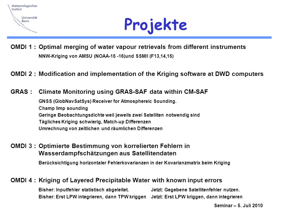 Projekte OMDI 1 : Optimal merging of water vapour retrievals from different instruments. NNW-Kriging von AMSU (NOAA-15 -16)und SSM/I (F13,14,15)