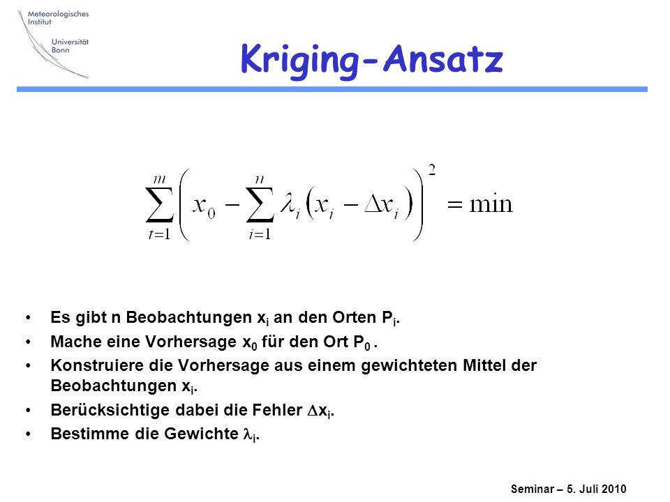 Kriging-Ansatz Es gibt n Beobachtungen xi an den Orten Pi.