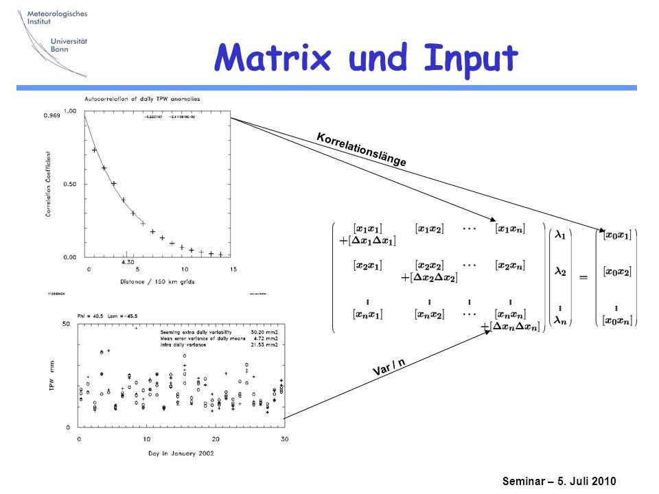 Matrix und Input Korrelationslänge Var / n Seminar – 5. Juli 2010