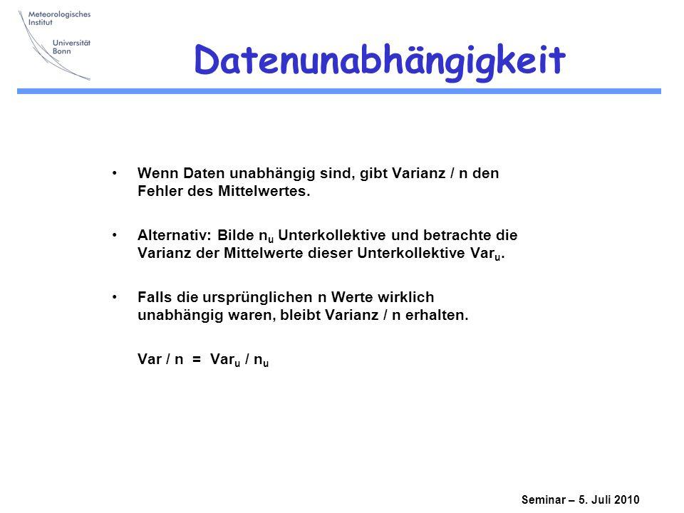 Datenunabhängigkeit Wenn Daten unabhängig sind, gibt Varianz / n den Fehler des Mittelwertes.