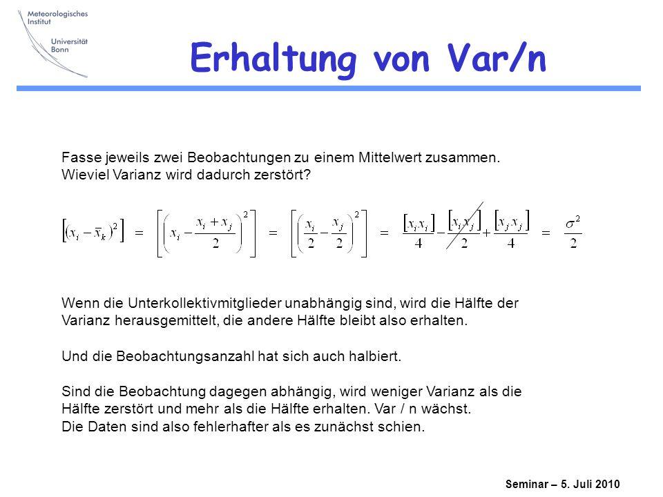 Erhaltung von Var/n Fasse jeweils zwei Beobachtungen zu einem Mittelwert zusammen. Wieviel Varianz wird dadurch zerstört