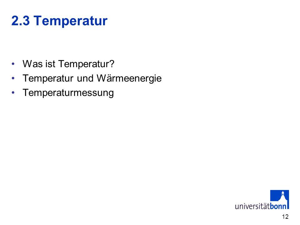 2.3 Temperatur Was ist Temperatur Temperatur und Wärmeenergie
