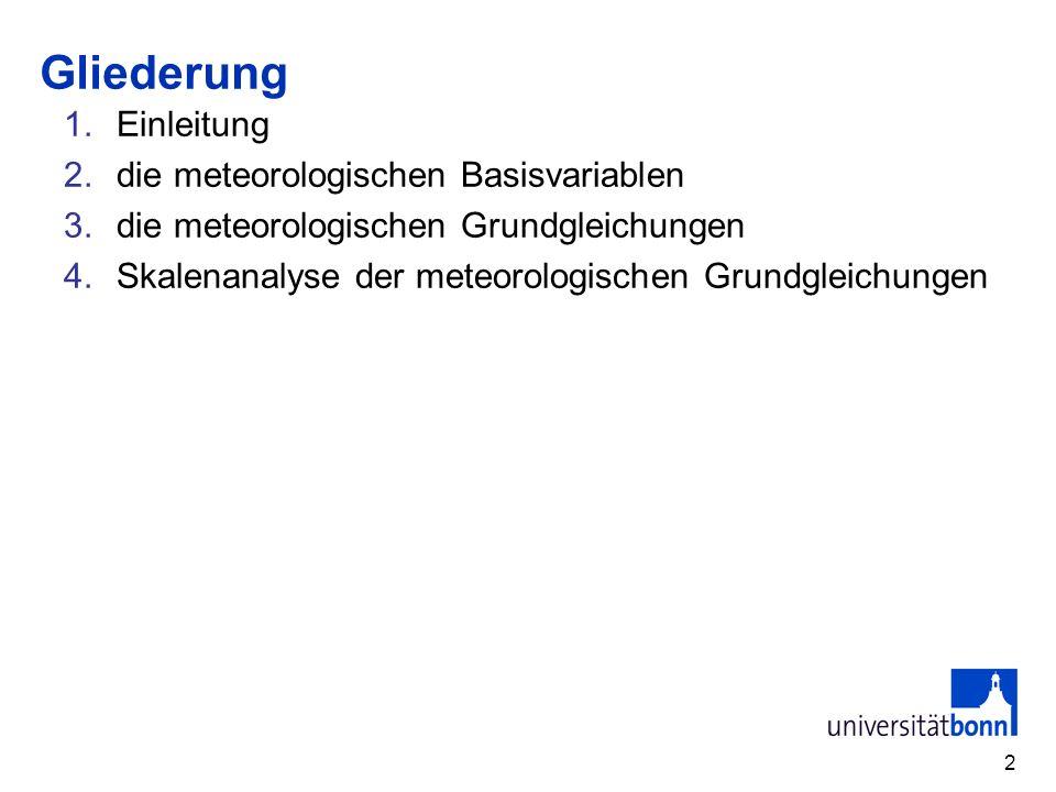 Gliederung Einleitung die meteorologischen Basisvariablen