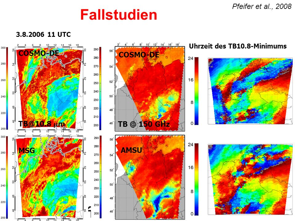 Fallstudien Pfeifer et al., 2008 COSMO-DE COSMO-DE TB@10.8 m MSG