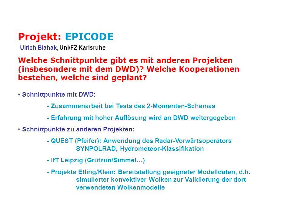 Projekt: EPICODE Ulrich Blahak, Uni/FZ Karlsruhe.