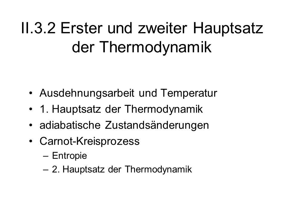 II.3.2 Erster und zweiter Hauptsatz der Thermodynamik