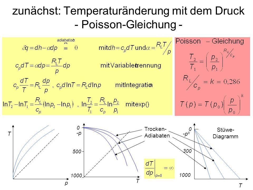zunächst: Temperaturänderung mit dem Druck - Poisson-Gleichung -