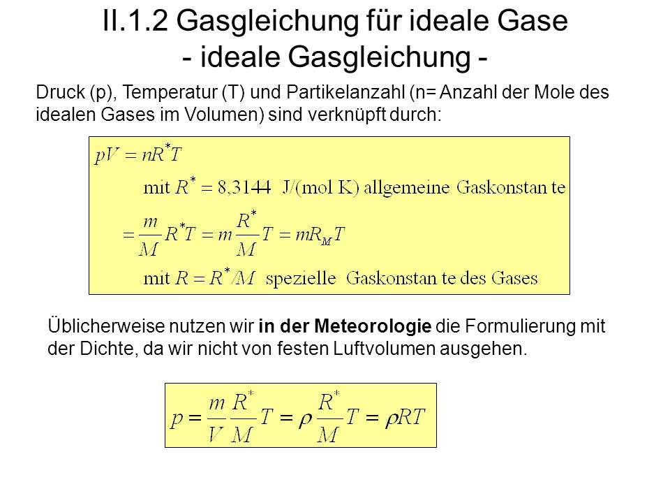 II.1.2 Gasgleichung für ideale Gase - ideale Gasgleichung -
