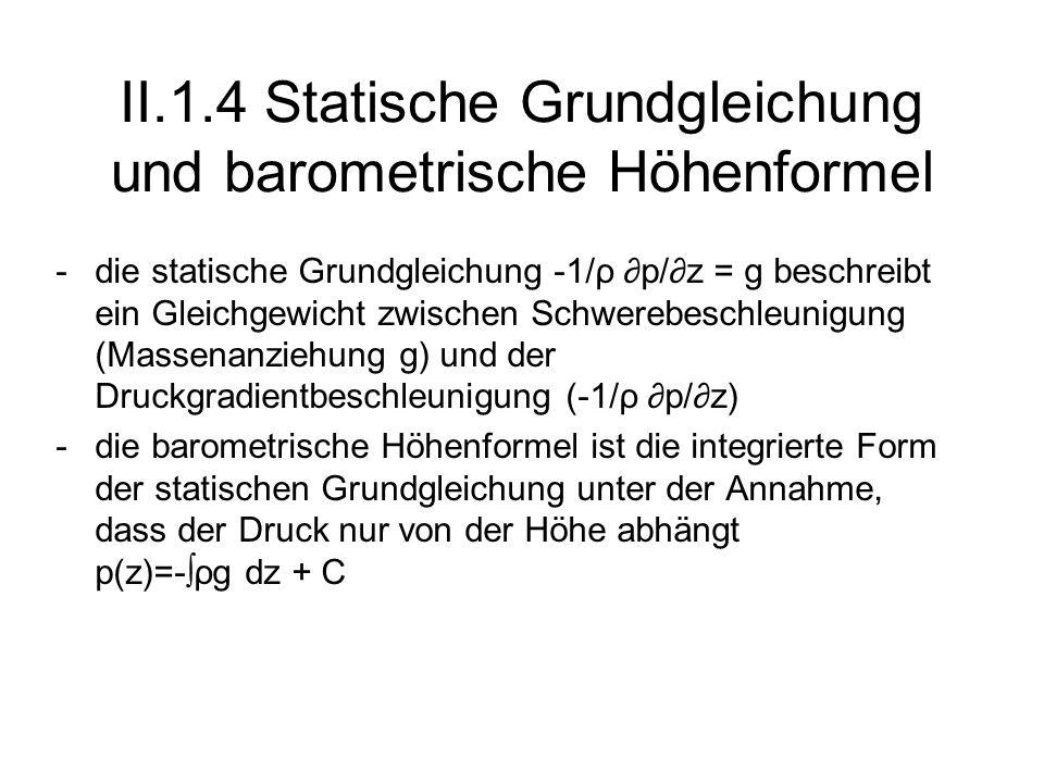 II.1.4 Statische Grundgleichung und barometrische Höhenformel
