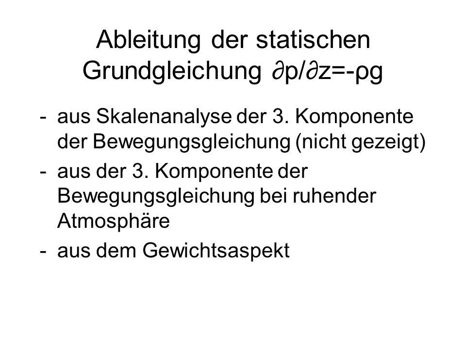 Ableitung der statischen Grundgleichung ∂p/∂z=-ρg