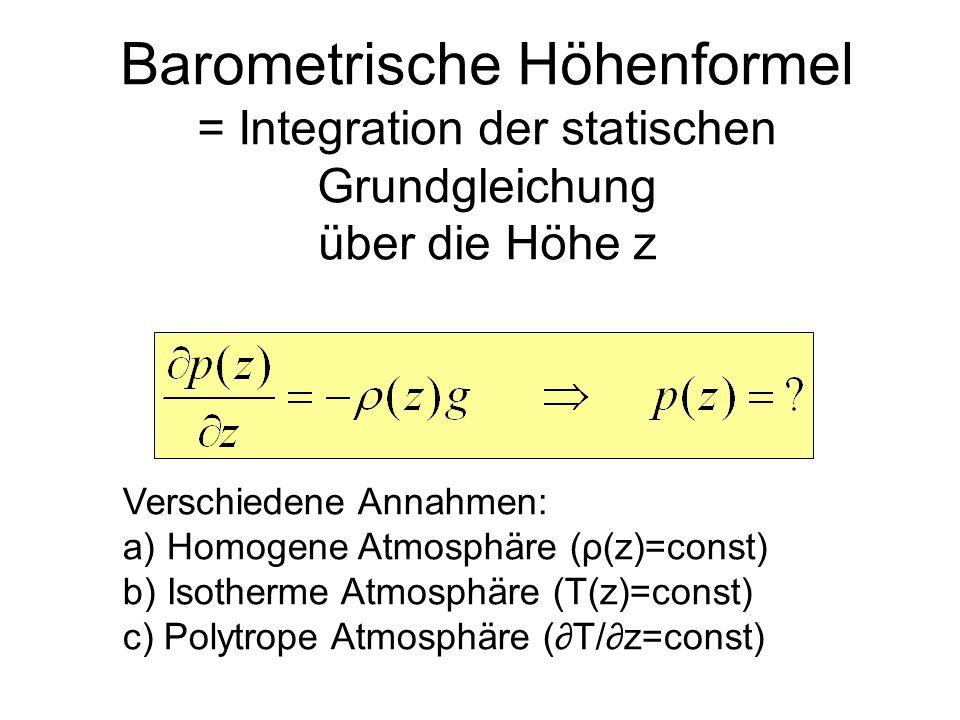 Barometrische Höhenformel = Integration der statischen Grundgleichung über die Höhe z