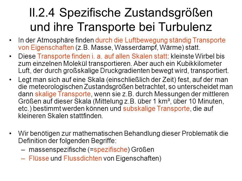 II.2.4 Spezifische Zustandsgrößen und ihre Transporte bei Turbulenz