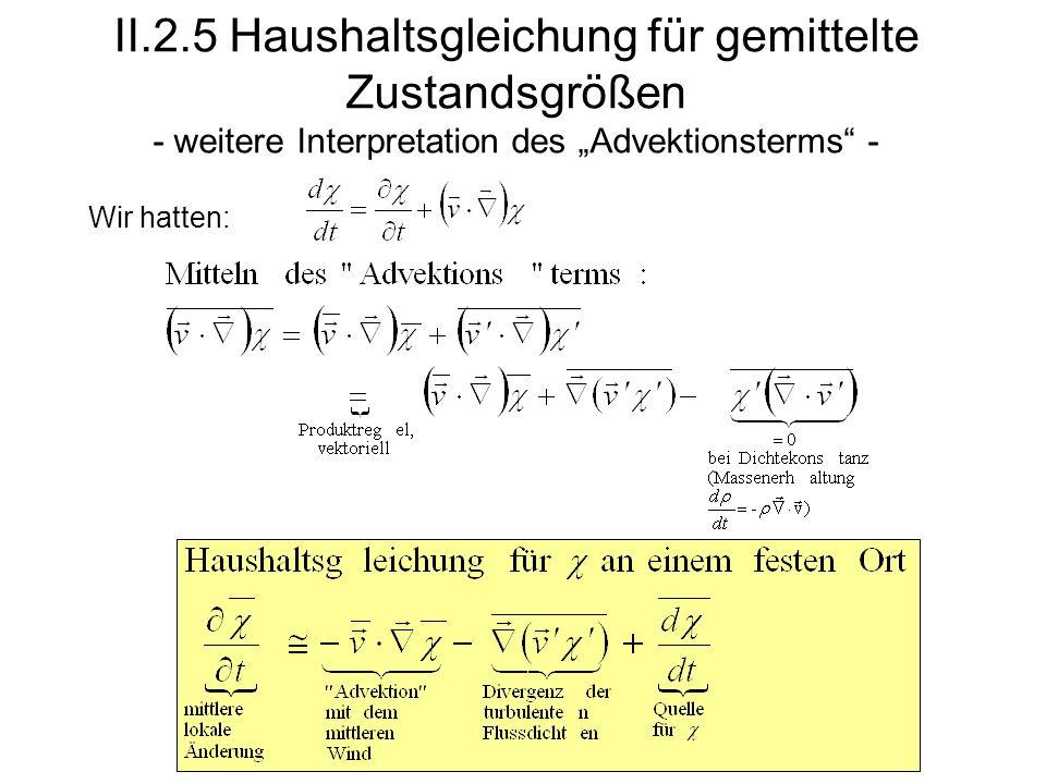 """II.2.5 Haushaltsgleichung für gemittelte Zustandsgrößen - weitere Interpretation des """"Advektionsterms -"""