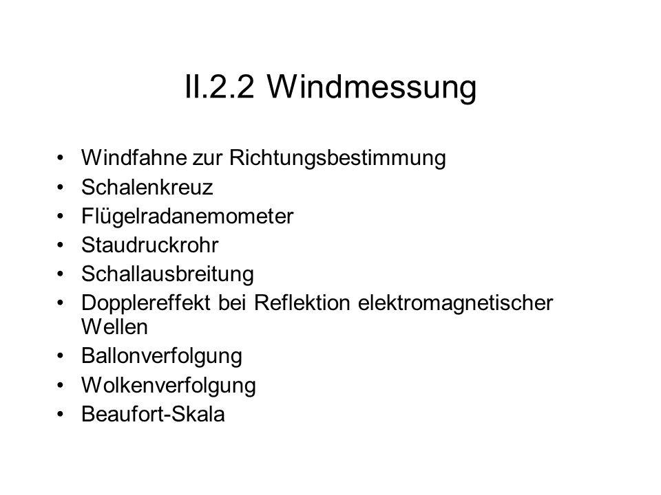 II.2.2 Windmessung Windfahne zur Richtungsbestimmung Schalenkreuz