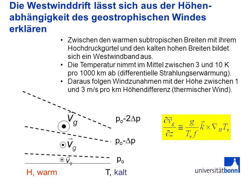 Die Westwinddrift lässt sich aus der Höhen-abhängigkeit des geostrophischen Windes erklären