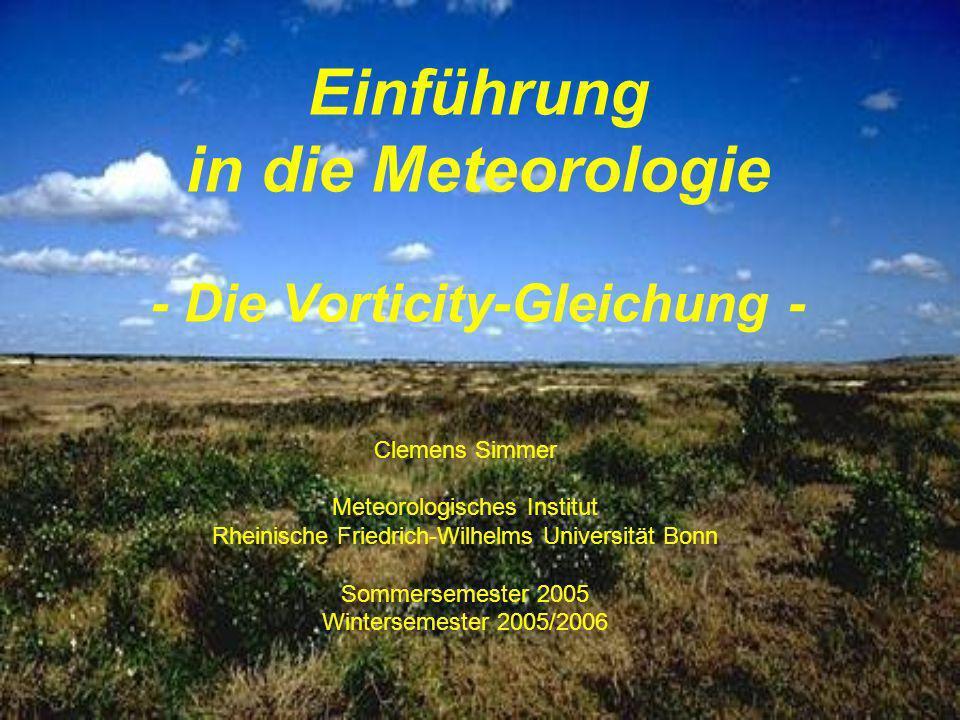 Einführung in die Meteorologie - Die Vorticity-Gleichung -