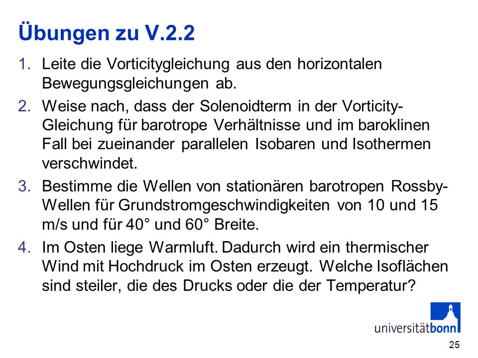 Übungen zu V.2.2 Leite die Vorticitygleichung aus den horizontalen Bewegungsgleichungen ab.
